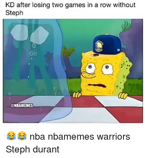 Basketball, Nba, and Sports: KD after losing two games in a row without  Steph  @NBAMEMES 😂😂 nba nbamemes warriors Steph durant