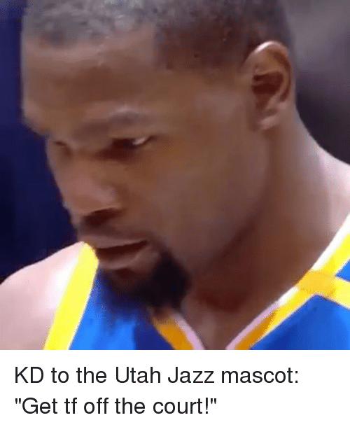 """Basketball, Golden State Warriors, and Sports: KD to the Utah Jazz mascot: """"Get tf off the court!"""""""