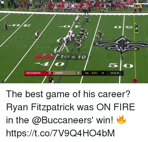 Fire, Memes, and Nfl: KDE NFL-  FOX  1ST & 10  BUCCANEERS  0 SAINTS  7 1st 9:53 14 1st & 10 The best game of his career?  Ryan Fitzpatrick was ON FIRE in the @Buccaneers' win! 🔥 https://t.co/7V9Q4HO4bM