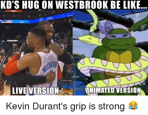 westbrook: KD'S HUG ON WESTBROOK BE LIKE  ONBAMEMES  LIVE VERSIONANIMATED VERSION Kevin Durant's grip is strong 😂