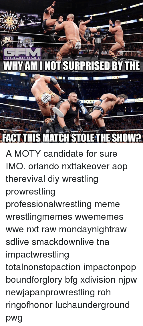 stole the show: KE  OVER  GRAVITY FOR AMINOTS  FACT THIS MATCH STOLE THE SHOW? A MOTY candidate for sure IMO. orlando nxttakeover aop therevival diy wrestling prowrestling professionalwrestling meme wrestlingmemes wwememes wwe nxt raw mondaynightraw sdlive smackdownlive tna impactwrestling totalnonstopaction impactonpop boundforglory bfg xdivision njpw newjapanprowrestling roh ringofhonor luchaunderground pwg