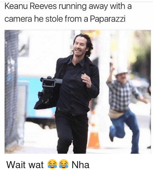 Memes, Wat, and Camera: Keanu Reeves running away with a  camera he stole from a Paparazzi Wait wat 😂😂 Nha