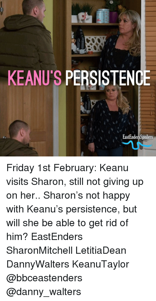 EastEnders: KEANU'S PERSISTENCE  EastEndersSpoilers Friday 1st February: Keanu visits Sharon, still not giving up on her.. Sharon's not happy with Keanu's persistence, but will she be able to get rid of him? EastEnders SharonMitchell LetitiaDean DannyWalters KeanuTaylor @bbceastenders @danny_walters