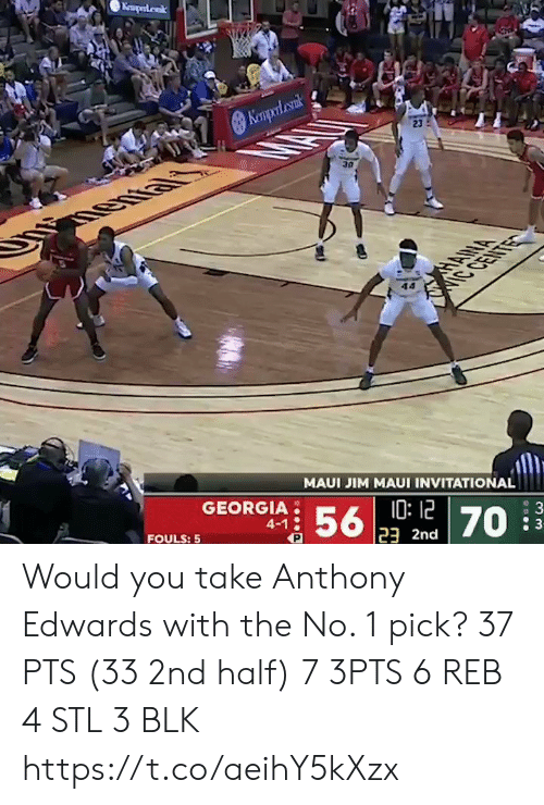 stl: Keaperdak  Kempol cank  23  30  HANA  IC CENTE  MAUI JIM MAUI INVITATIONAL  GEORGIA  10:12  23 2nd  56  4-1  : 3  70  FOULS: 5 Would you take Anthony Edwards with the No. 1 pick?   37 PTS (33 2nd half)  7 3PTS 6 REB 4 STL 3 BLK    https://t.co/aeihY5kXzx
