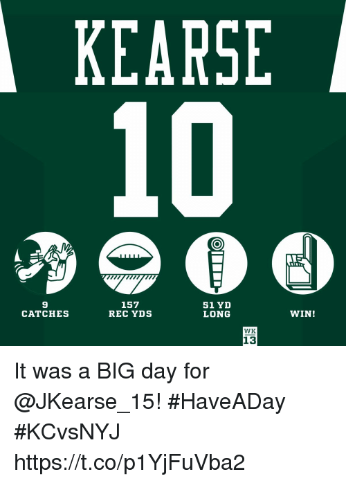 Memes, 🤖, and Rec: KEARSE  10  9  CATCHES  157  REC YDS  51 YD  LONG  WIN!  WK  13 It was a BIG day for @JKearse_15! #HaveADay #KCvsNYJ https://t.co/p1YjFuVba2
