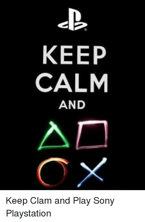 sony playstation: KEEP  CALM  AND Keep Clam and Play Sony Playstation