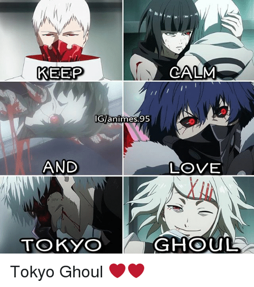 Keep Calm G 95 Animnes And Love Tokyo Ghoul Tokyo Ghoul 17610207