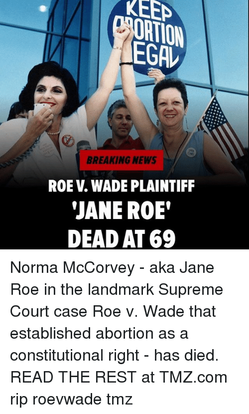 roe v wade case thesis Wade ruling in the future many observers believe that there would be a 5 to 4 vote in favor of retaining roe v wade if the case had been revisited in early 2005.