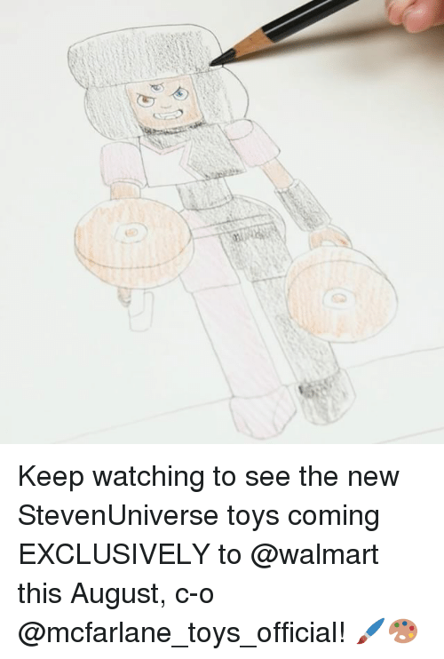 Memes, Walmart, and Toys: Keep watching to see the new StevenUniverse toys coming EXCLUSIVELY to @walmart this August, c-o @mcfarlane_toys_official! 🖌🎨