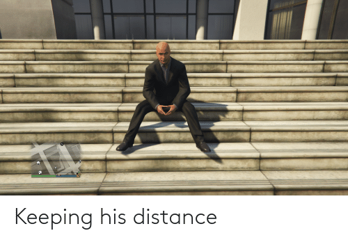 Distance: Keeping his distance