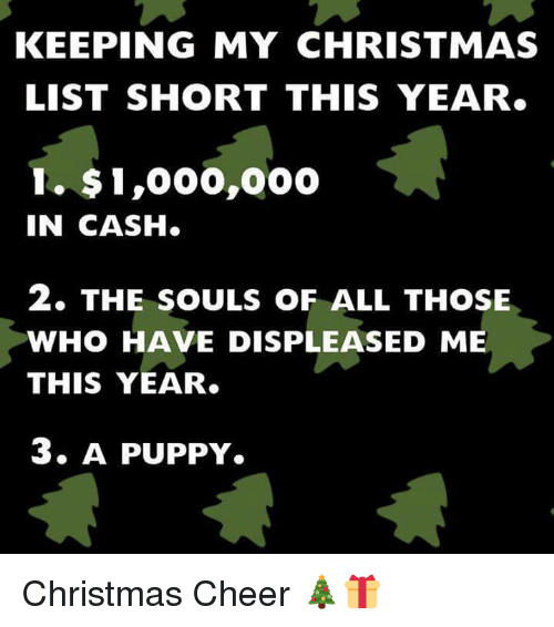 Funny Christmas List Meme : Keeping my christmas list short this year  in