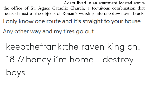 honey: keepthefrank:the raven king ch. 18 // honey i'm home - destroy boys