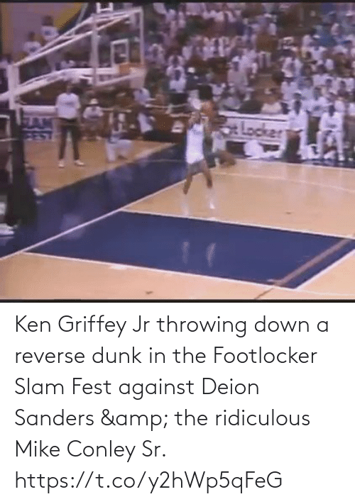 Dunk: Ken Griffey Jr throwing down a reverse dunk in the Footlocker Slam Fest against Deion Sanders & the ridiculous Mike Conley Sr.   https://t.co/y2hWp5qFeG