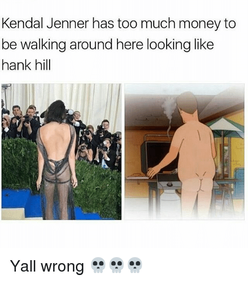 kendal: Kendal Jenner has too much money to  be walking around here looking like  hank hill Yall wrong 💀💀💀