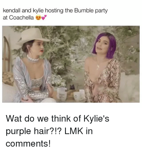Coachella, Party, and Wat: kendall and kylie hosting the Bumble party  at Coachella Wat do we think of Kylie's purple hair?!? LMK in comments!