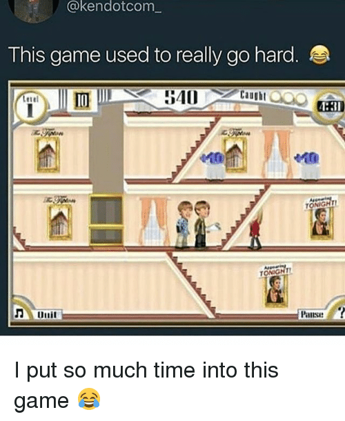 Memes, Game, and Time: @kendotcom  This game used to really go hard.  540  Caught  4:31  TONIGHT  Pansi I put so much time into this game 😂