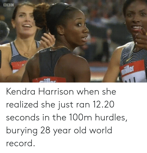 kendra: Kendra Harrison when she realized she just ran 12.20 seconds in the 100m hurdles, burying 28 year old world record.