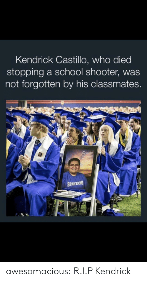 spartans: Kendrick Castillo, who died  stopping a school shooter, was  not forgotten by his classmates.  SPARTANS  HERO awesomacious:  R.I.P Kendrick