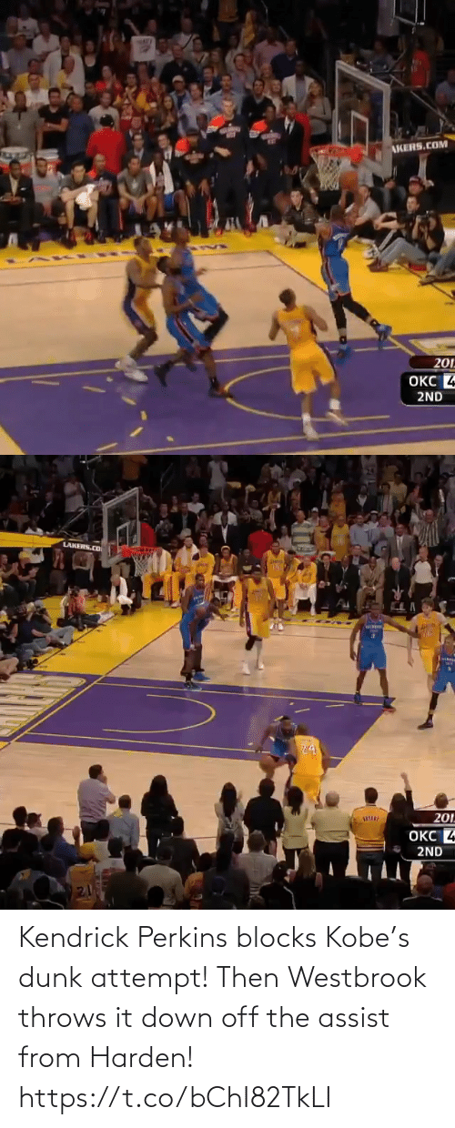 westbrook: Kendrick Perkins blocks Kobe's dunk attempt!   Then Westbrook throws it down off the assist from Harden! https://t.co/bChI82TkLI