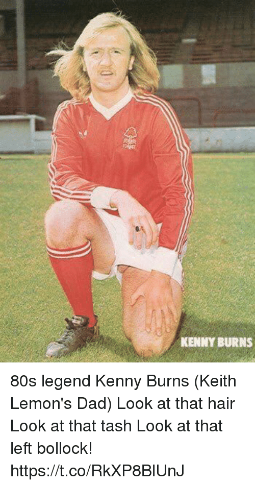 80s, Dad, and Memes: KENNY BURNS 80s legend Kenny Burns (Keith Lemon's Dad) Look at that hair Look at that tash Look at that left bollock! https://t.co/RkXP8BlUnJ