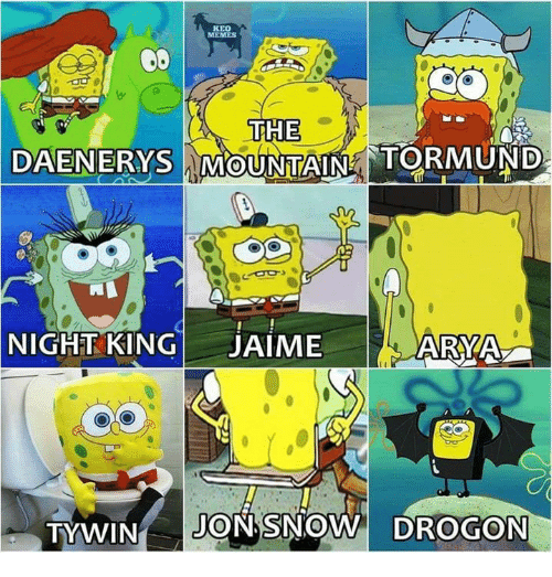 Game of Thrones, Memes, and Jon Snow: KEO  MEMES  DAENERYS MOUNTAINTORMUND  NIGHT KINGJAIME  ARYA  TYWIN JON SNOW DROGON