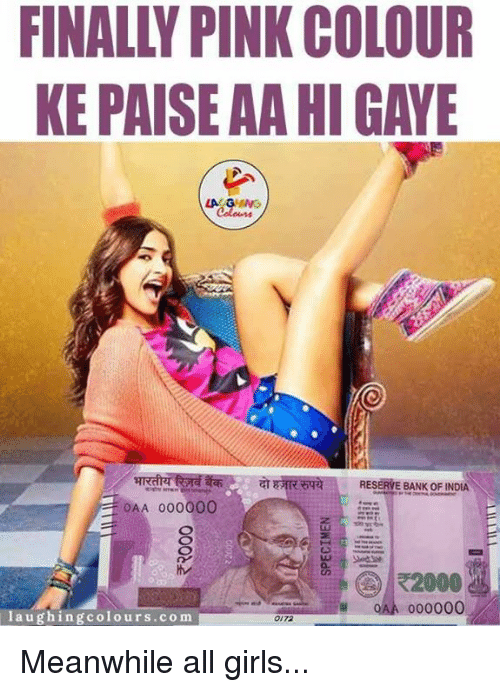 Girls, Bank, and Banks: KEPAISEAAHIGAWE  RESERVE BANK OF INDIA  OAA 000000  QAA 000000  laughing colours com  0172 Meanwhile all girls...
