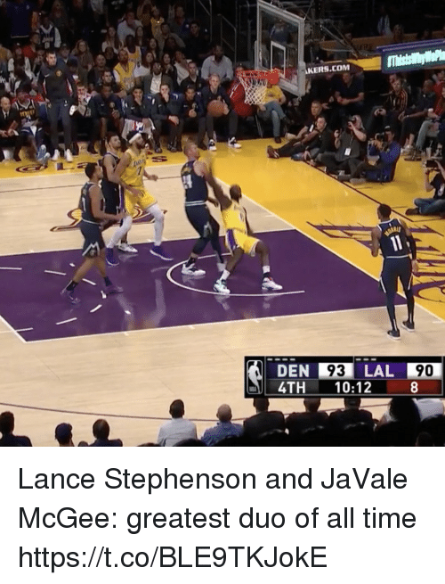 kers: KERS.COM  DEN 93 LAL 90  4TH 10:12  90 Lance Stephenson and JaVale McGee: greatest duo of all time https://t.co/BLE9TKJokE