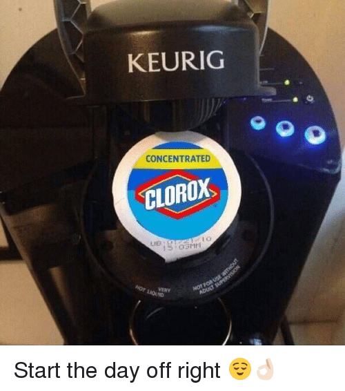 mri: KEURIG  CONCENTRATED  CLOROX  15 03 Mri Start the day off right 😌👌🏻