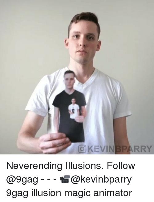 neverending: ( KEVIN 3PARRY Neverending Illusions. Follow @9gag - - - 📹@kevinbparry 9gag illusion magic animator