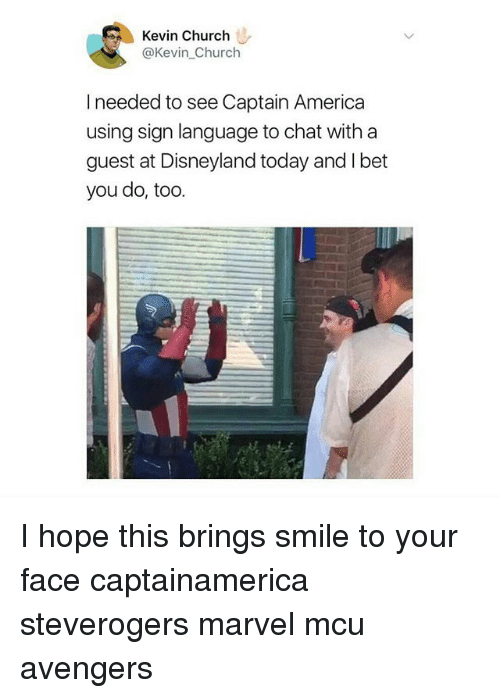 America, Church, and Disneyland: Kevin Church  @Kevin Church  I needed to see Captain America  using sign language to chat with a  guest at Disneyland today and I bet  you do, too. I hope this brings smile to your face captainamerica steverogers marvel mcu avengers