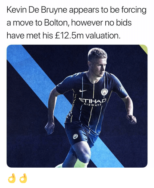 De Bruyne: Kevin De Bruyne appears to be forcing  a move to Bolton, however no bids  have met his £12.5m valuation.  AIR WAY 👌👌