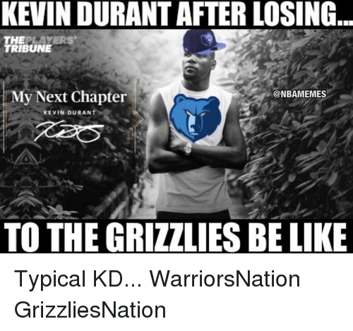Kevin Durant After Losing The Layers Tribune My Next Chapter Kevin Durant To The Grizzlies Be