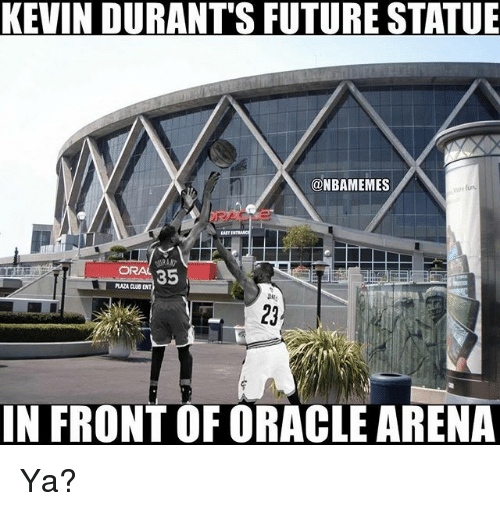 Future, Nba, and Kevin: KEVIN DURANTS FUTURE STATUE  ONBAMEMES  35  IN FRONT OF ORACLEARENA Ya?