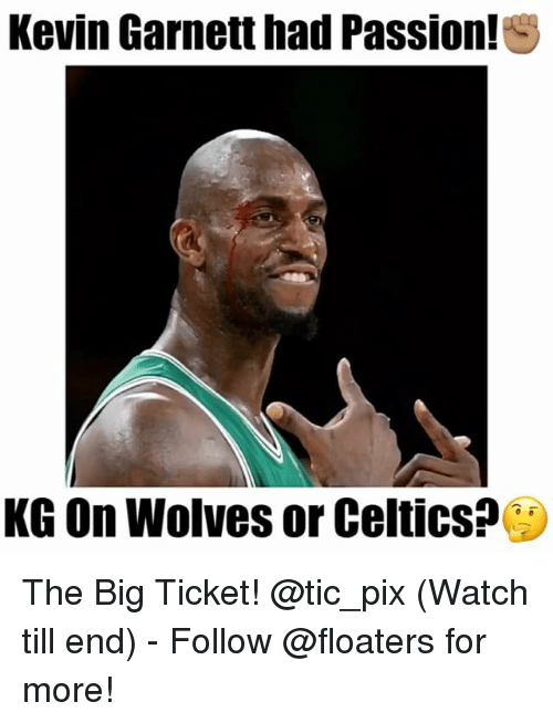 Celtics: Kevin Garnett had Passion! S  KG On Wolves or Celtics The Big Ticket! @tic_pix (Watch till end) - Follow @floaters for more!