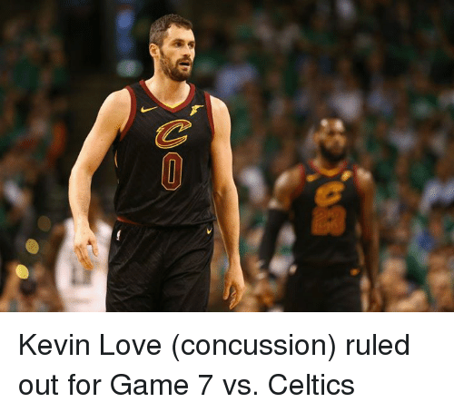 Kevin Love: Kevin Love (concussion) ruled out for Game 7 vs. Celtics