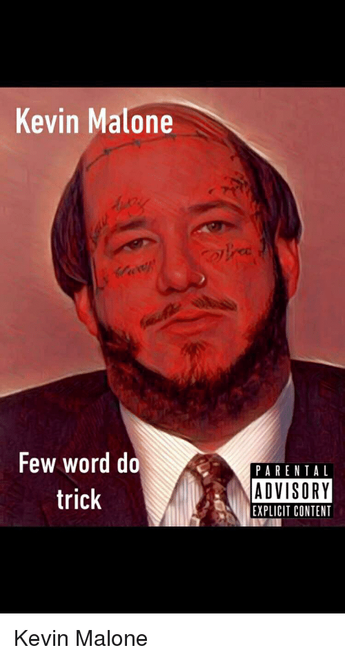 Kevin Malone, Parental Advisory, and The Office: Kevin Malone  Few word do  trick  PARENTAL  ADVISORY  EXPLICIT CONTENT Kevin Malone