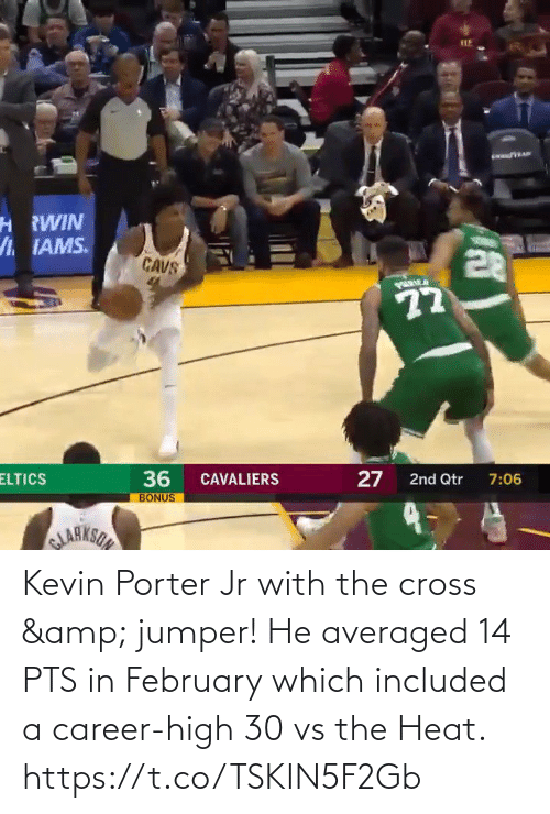 Heat: Kevin Porter Jr with the cross & jumper!   He averaged 14 PTS in February which included a career-high 30 vs the Heat.   https://t.co/TSKIN5F2Gb