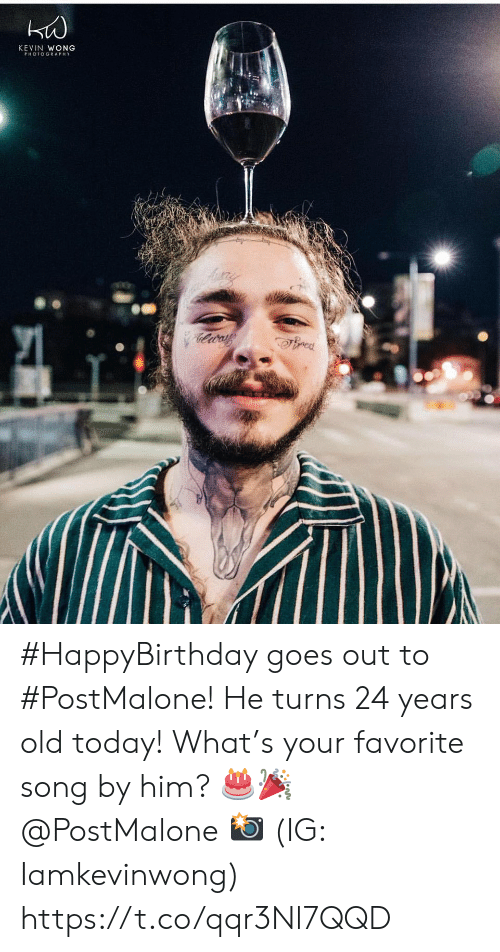 Happybirthday: KEVIN WONG #HappyBirthday goes out to #PostMalone! He turns 24 years old today! What's your favorite song by him? 🎂🎉 @PostMalone 📸 (IG: Iamkevinwong) https://t.co/qqr3Nl7QQD