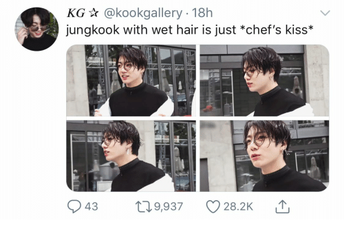 chefs: KG@kookgallery 18h  jungkook with wet hair is just *chef's kiss*  t19,937  28.2K  43