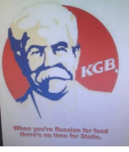 Stalinator: KGB  When you're Russian for food  there's no time for Stalin.