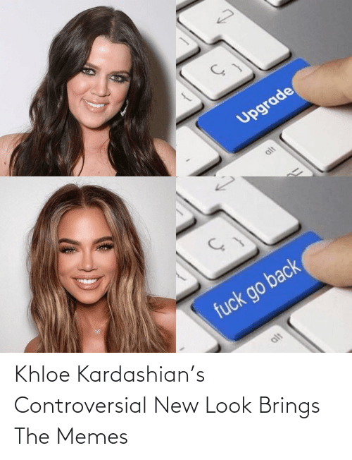 khloe: Khloe Kardashian's Controversial New Look Brings The Memes