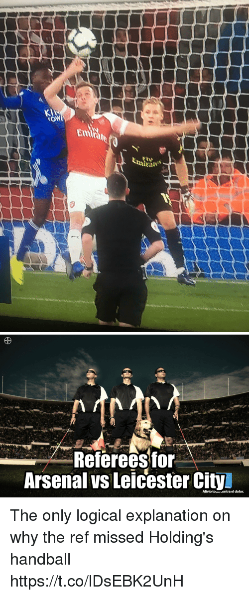 Leicester City: KI  Emrate  tv   Refereesfor-  Arsenal vs Leicester City The only logical explanation on why the ref missed Holding's handball https://t.co/lDsEBK2UnH