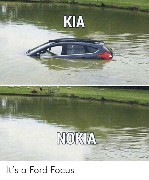 Kia Nokia: KIA  NOKIA It's a Ford Focus