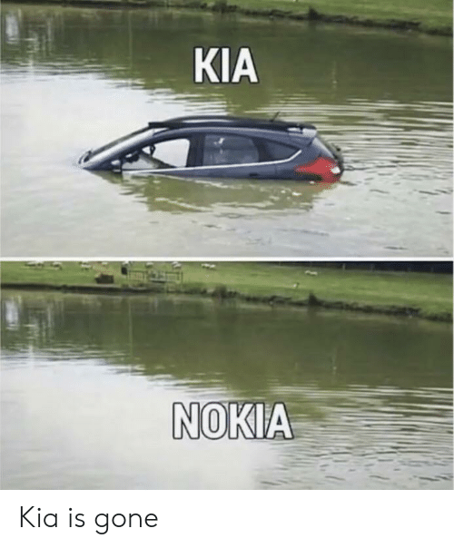 Kia Nokia: KIA  NOKIA Kia is gone