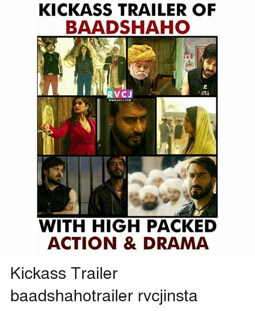 Memes, 🤖, and Drama: KICKASS TRAILER OF  BAADSHAHO  RVCJ  www.RVC  WITH HIGH PACKED  ACTION & DRAMA Kickass Trailer baadshahotrailer rvcjinsta