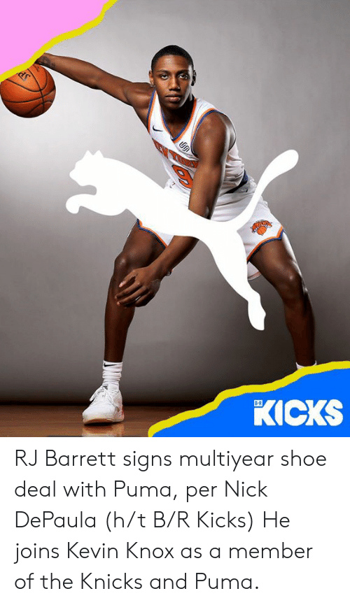 New York Knicks: KICKS  B-R RJ Barrett signs multiyear shoe deal with Puma, per  Nick DePaula (h/t B/R Kicks)   He joins Kevin Knox as a member of the Knicks and Puma.