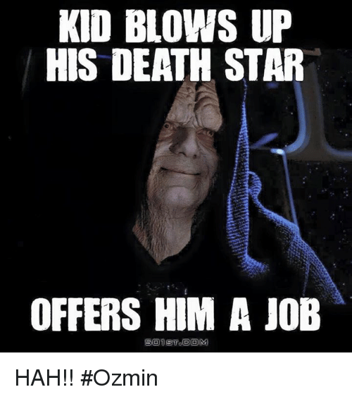 Death Star, Star Wars, and Ups: KID BLOWS UP  HIS DEATH STAR  OFFERS HIM A JOB HAH!! #Ozmin