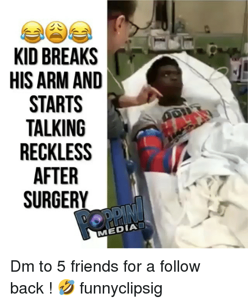 reckless: KID BREAKS  HISARM AND  STARTS  TALKING  RECKLESS  AFTER  SURGERY  1 Dm to 5 friends for a follow back ! 🤣 funnyclipsig