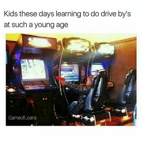 Kid These Days: Kids these days learning to do drive by's  at such a young age  Game of Loans