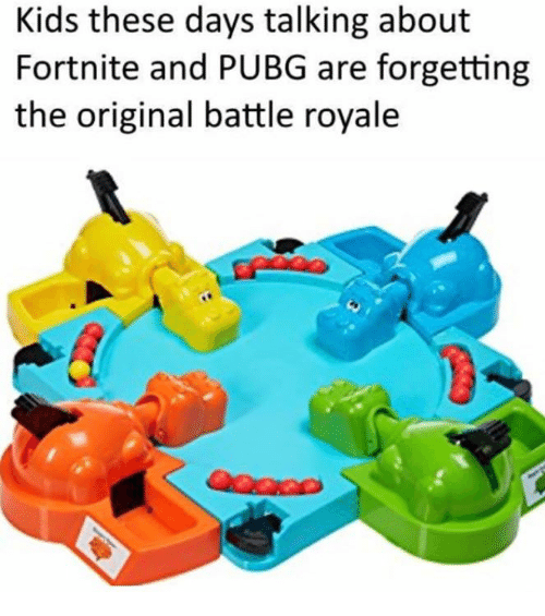 Funny, Kids, and Battle Royale: Kids these days talking about  Fortnite and PUBG are forgetting  the original battle royale